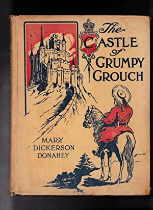 The Castle of Grumpy Grouch, A Fairy Story: Mary Dickerson Donahey
