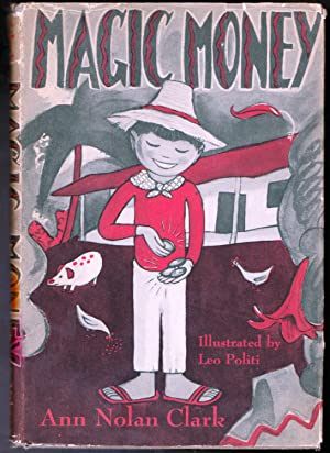 Magic Money, a story of a country boy who lives in Costa Rica in Central America: Ann Nolan Clark