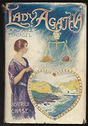 Lady Agatha, A Romance of Tintagel - SIGNED