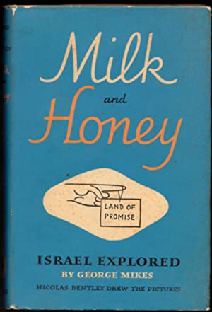 Milk and Honey, Land of Promise - Israel Explored: George Mikes