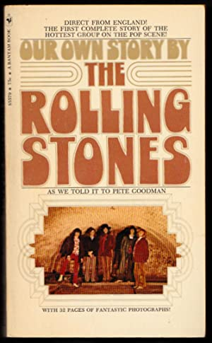 Our Own Story by THE ROLLING STONES: Pete Goodman (as told to)