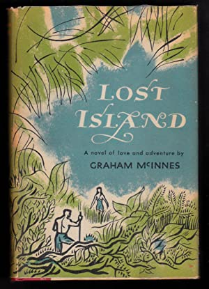 Lost Island, a Novel of Love and Adventure: Graham McInnes