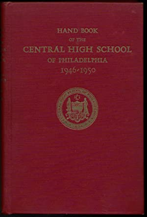 Hand Book of the Central High School of Philadelphia 1946 - 1950: Editor