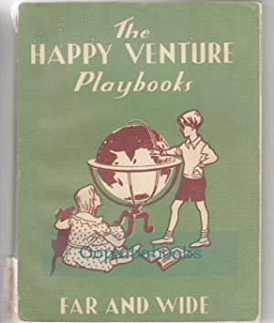 Far and Wide ( The Happy Venture Playbooks ): Schonell, Fred J. And Flowerdew, Phyllis