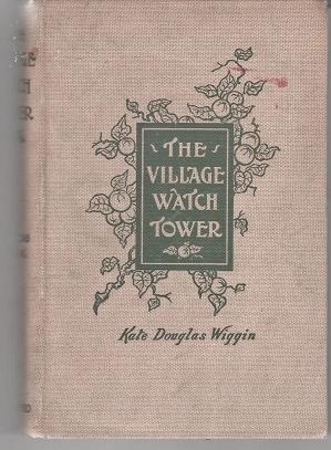 The Village Watch Tower: Wiggin, Kate Douglas