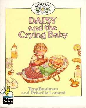 Daisy and the Crying Baby: Bradman, Tony and Lamont, Priscilla