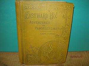 Eastward Ho! Adventures at Rangeley Lakes. Containing: Farrar, Capt. Charles