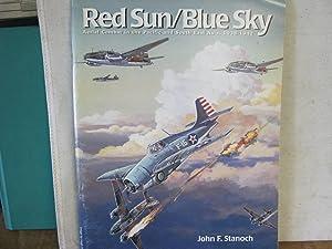 Red Sun/Blue Sky Aerial Combat in the: Stanoch, John F.