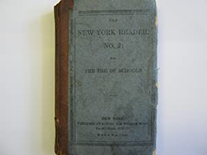 The New-York Reader, No. 2: Being Selections in Prose and Poetry, for the Use of School.