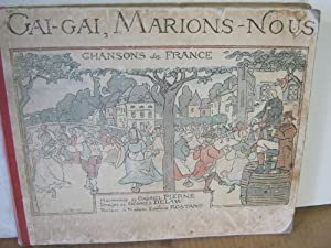 Gai, Gai, Marions- Nous Chansons De France: Harmonies De Gabriel