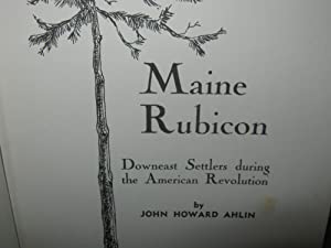 Maine Rubicon Downeast Settlers During The American Revolution