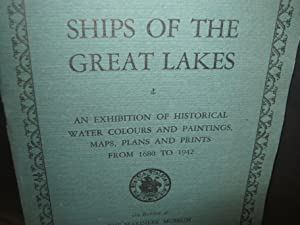 Ships Of The Great Lakes An Exhibition Of Historical Water Colours And Paintings, Maps, Plans And...
