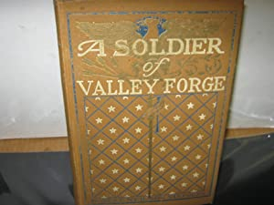 A Soldier Of Valley Forge A Romance Of The American Revolution