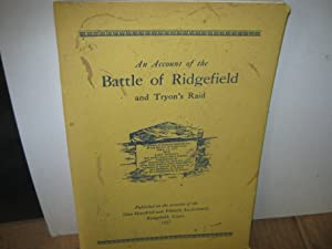 An Account Of Tryon's Raid On Danbury In April, 1777 Also The Battle Of Ridgefield And The Career...