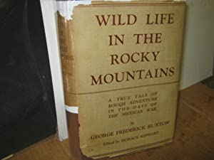 Wild Life In The Rocky Mountains A True Tale Of Rough Adventure In The Days Of The Mexican War
