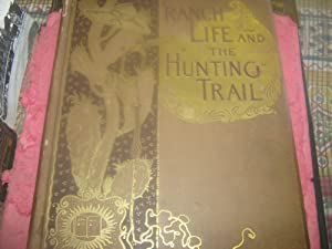 Ranch Life and the Hunting Trail: Roosevelt, Theodore, Illustrated
