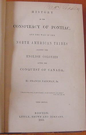 History of the Conspiracy of Pontiac and the War of the North American Tribes Against the English ...