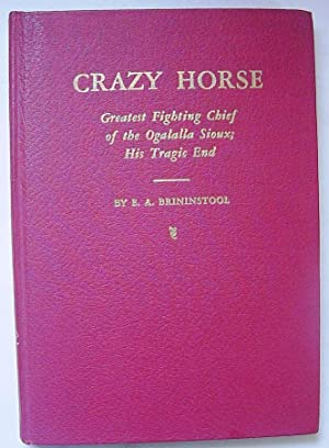 Crazy Horse, Greatest Chief of the Ogalalla: Brinnstool, E.A.