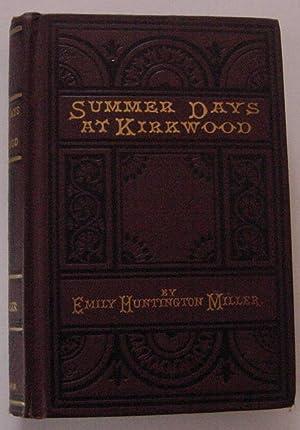 Summer Days At Kirkwood: Miller, Emily Huntington