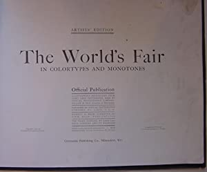 The World's Fair in colortypes and monotones. Official publication. Artists' edition. ...