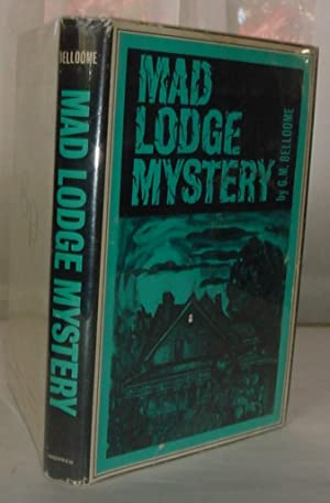 The Mad Lodge Mystery: Belloome, G.M.