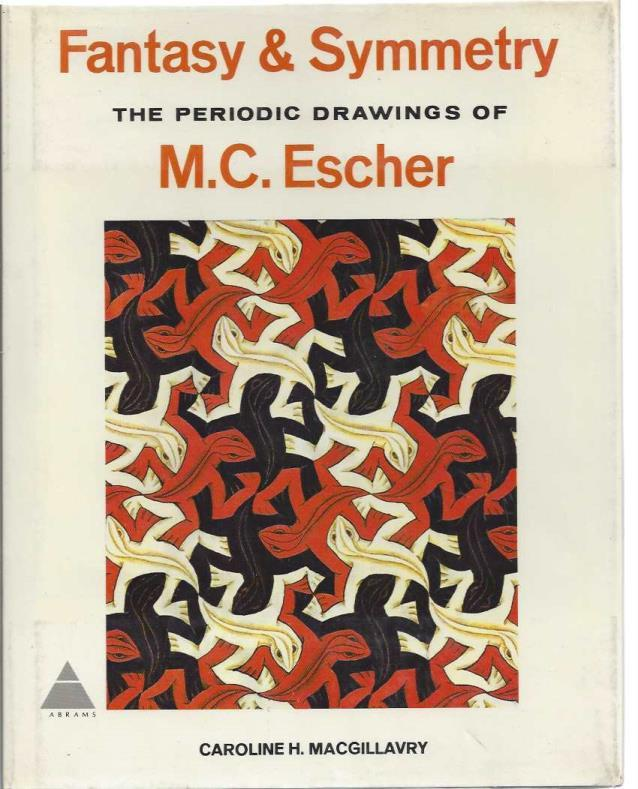 Fantasy and Symmetry: The Periodic Drawings of M. C. Escher, MacGillavry, Caroline Henriette