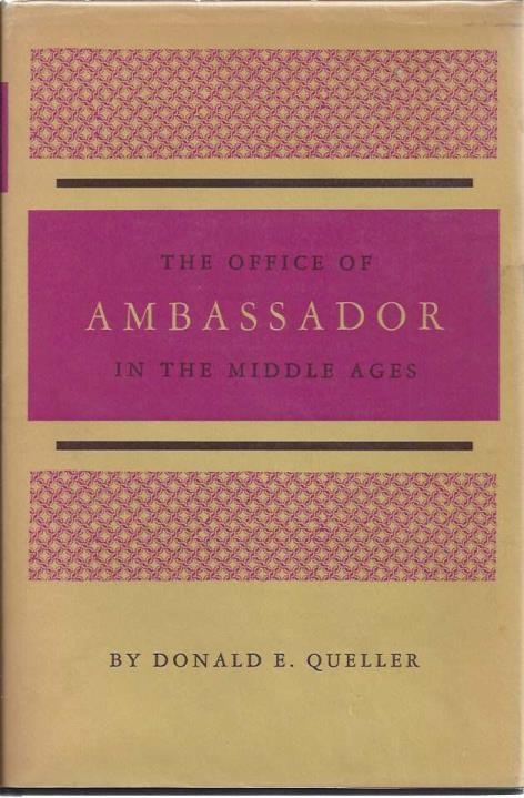 The office of ambassador in the Middle Ages,, Queller, Donald E