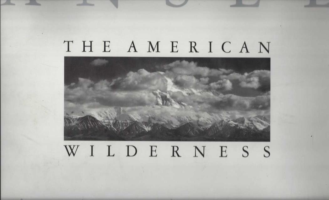 The American Wilderness, Ansel Adams; Andrea Stillman; William A. Turnage