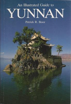An Illustrated Guide to Yunnan, Booz, Patrick R.
