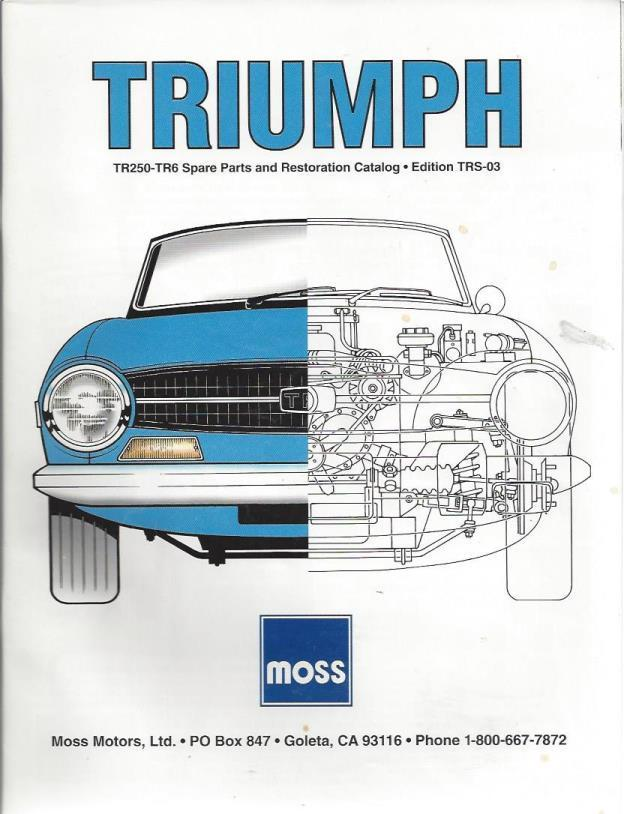 Triumph TR250-TR6 Spare Parts and Restoration Catalog (Edition TRS-03), Moss