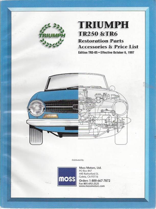 Triumph TR250 & TR6: Restoration Parts Accessories & Price List (Edition TRS-05), Moss