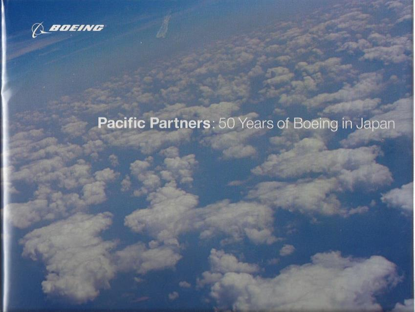 PACIFIC PARTNERS: 50 YEARS OF BOEING IN JAPAN, BOEING