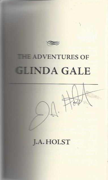 The Adventures of Glinda Gale, Holst, J. A.; Bly, Onadell [Editor]; Long, Duncan [Cover Design]; Valente, Luis [Cartographer];
