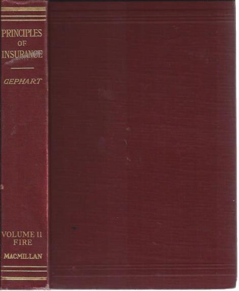 Principles of Insurance, Volume II: Fire, Gephart, W. F.