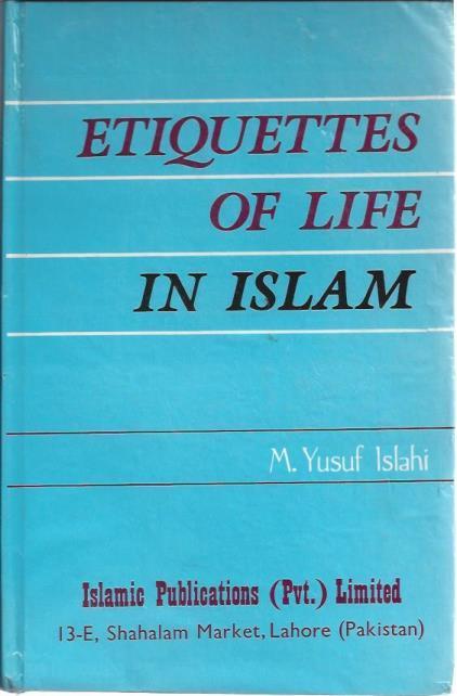 Etiquettes of Life in Islam, Islahi, M. Yusuf