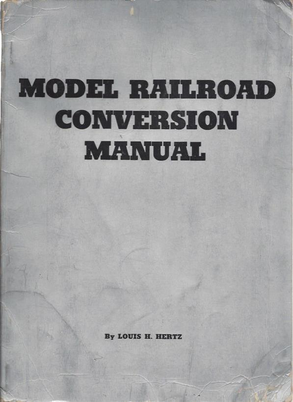 Model Railroad Conversion Manual, Hertz, Louis H