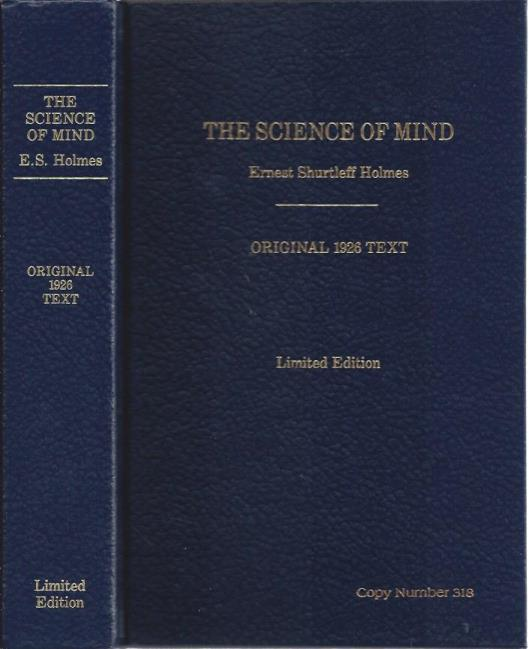 The Science of Mind: Original Text, Holmes, Shurtleff