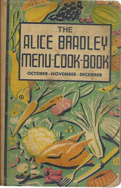 The Alice Bradley Menu-Cook-Book for October-November-December, Bradley, Alice