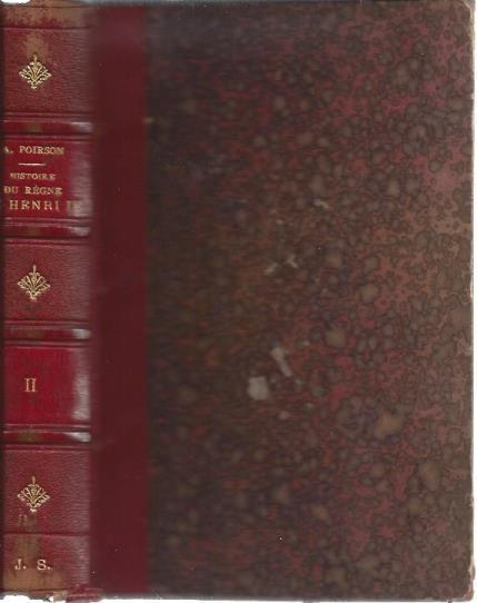Histoire du Regne de Henri IV (Volume II ONLY), Poirson, M. Auguste