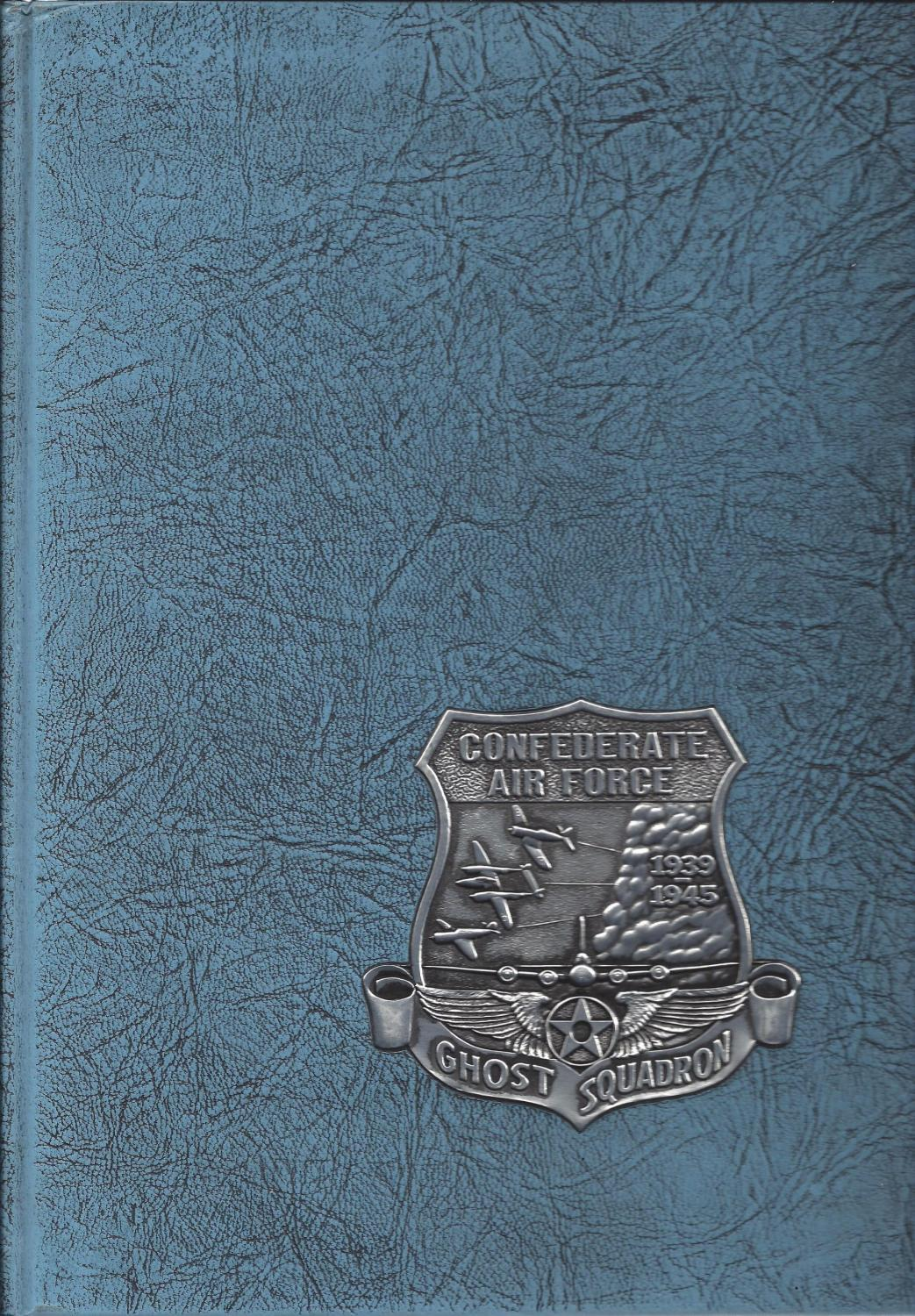 Ghost Squadron Yearbook: 1939-1945 (Confederate Air Force), Confederate Air Force