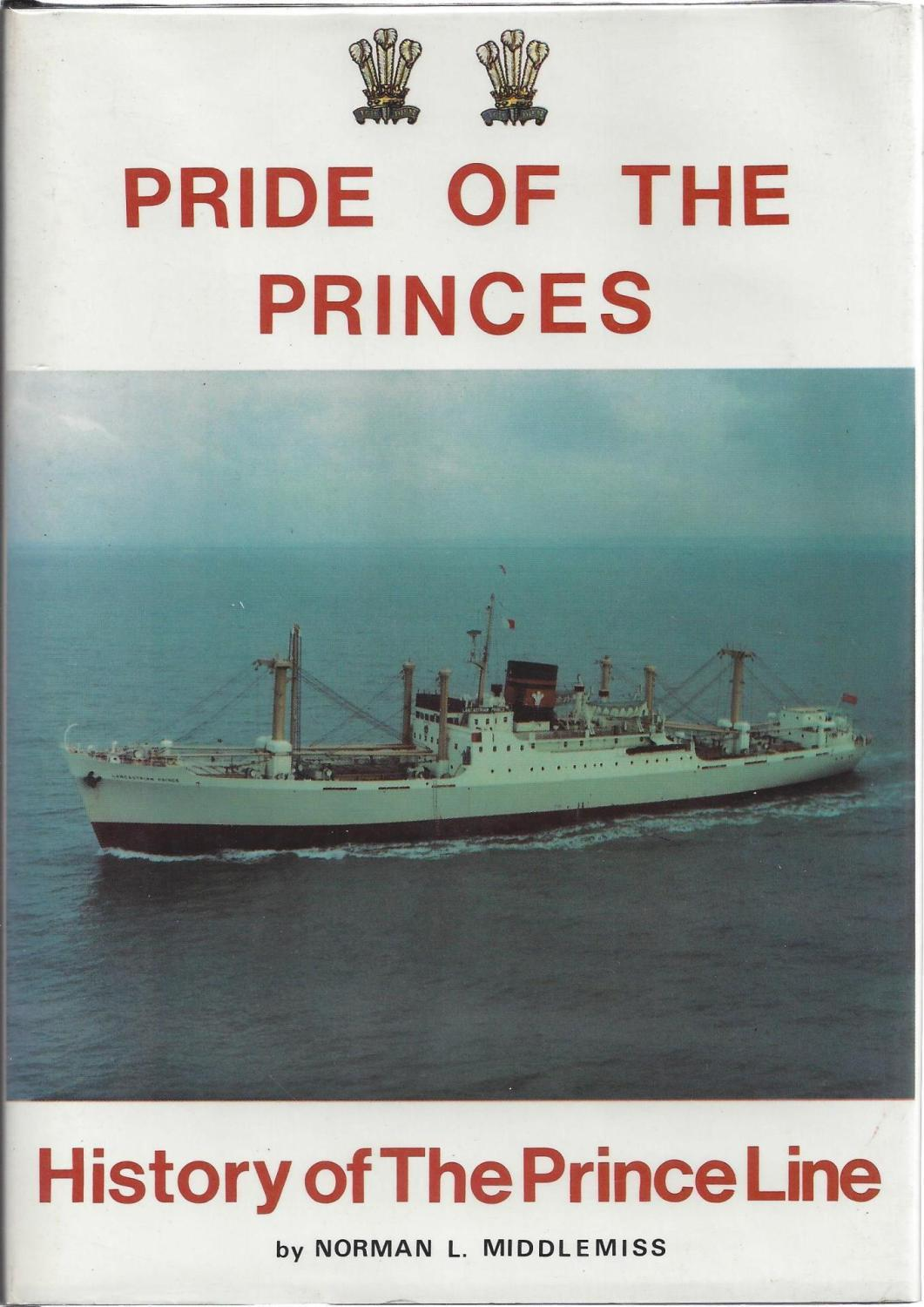 Pride of the Princes: History of the Prince Line Ltd., Middlemiss, N.L.