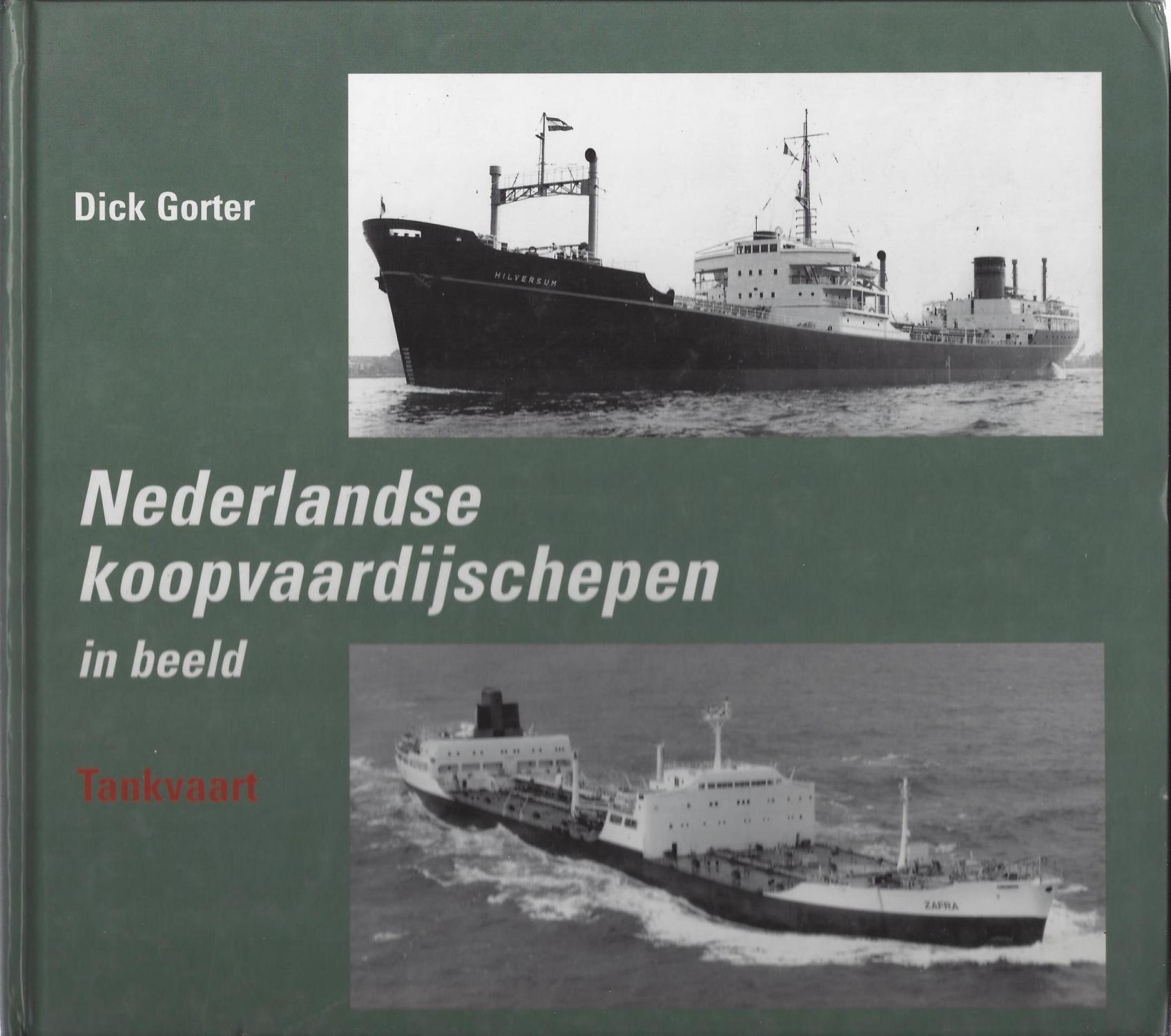 Nederlandse Koopvaardijschepen in Beeld Deel 4, Tankvaart, Gorter, Dick