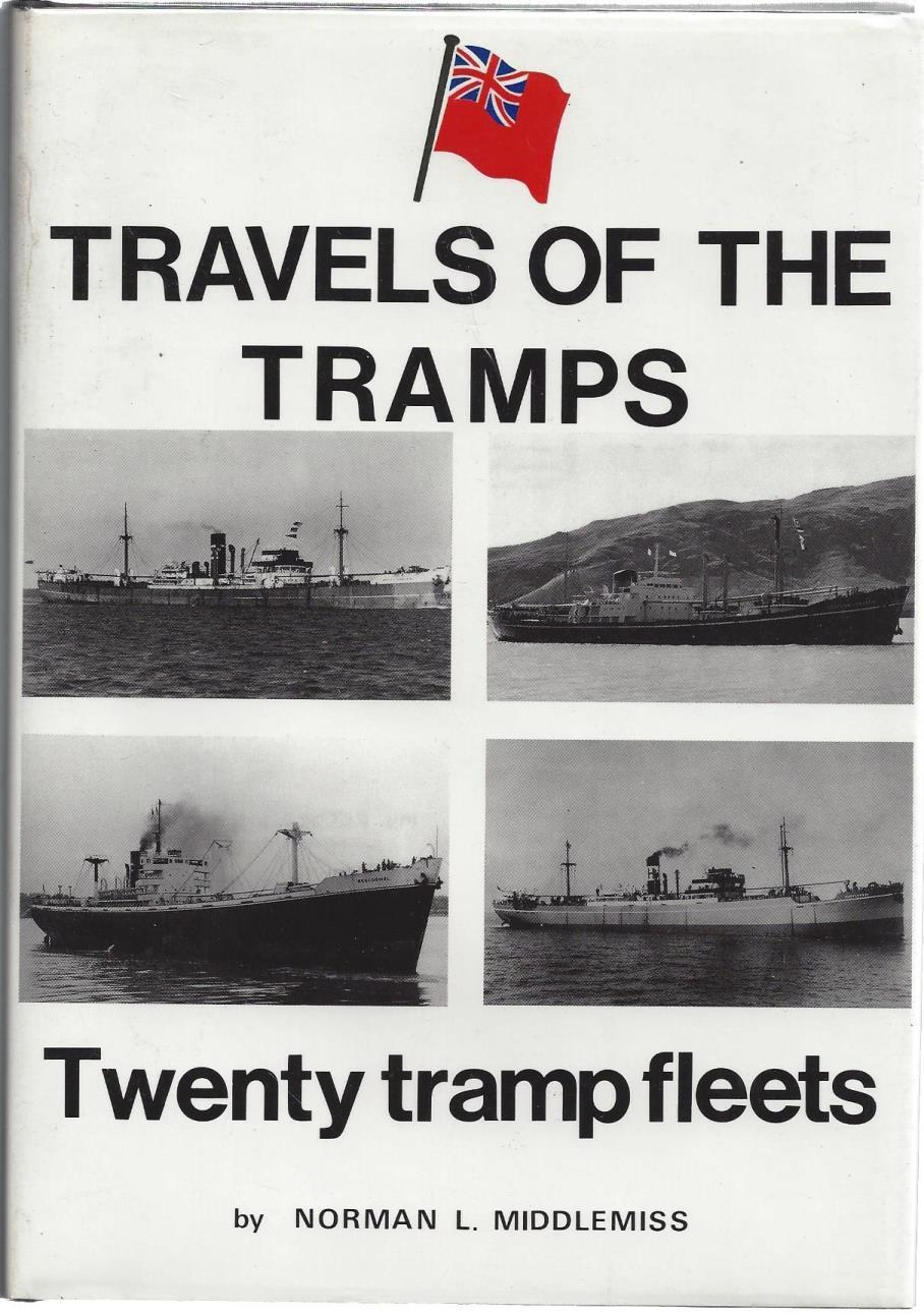 Travels of the Tramps: v. 1: Twenty Tramp Fleets, Middlemiss, N.L.