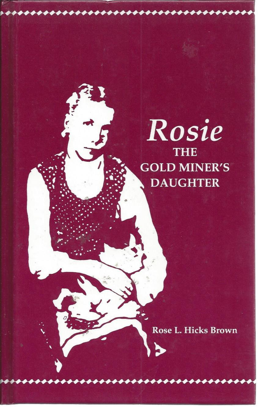 Rosie: The Gold Miner's Daughter, Brown, Rose L. Hicks