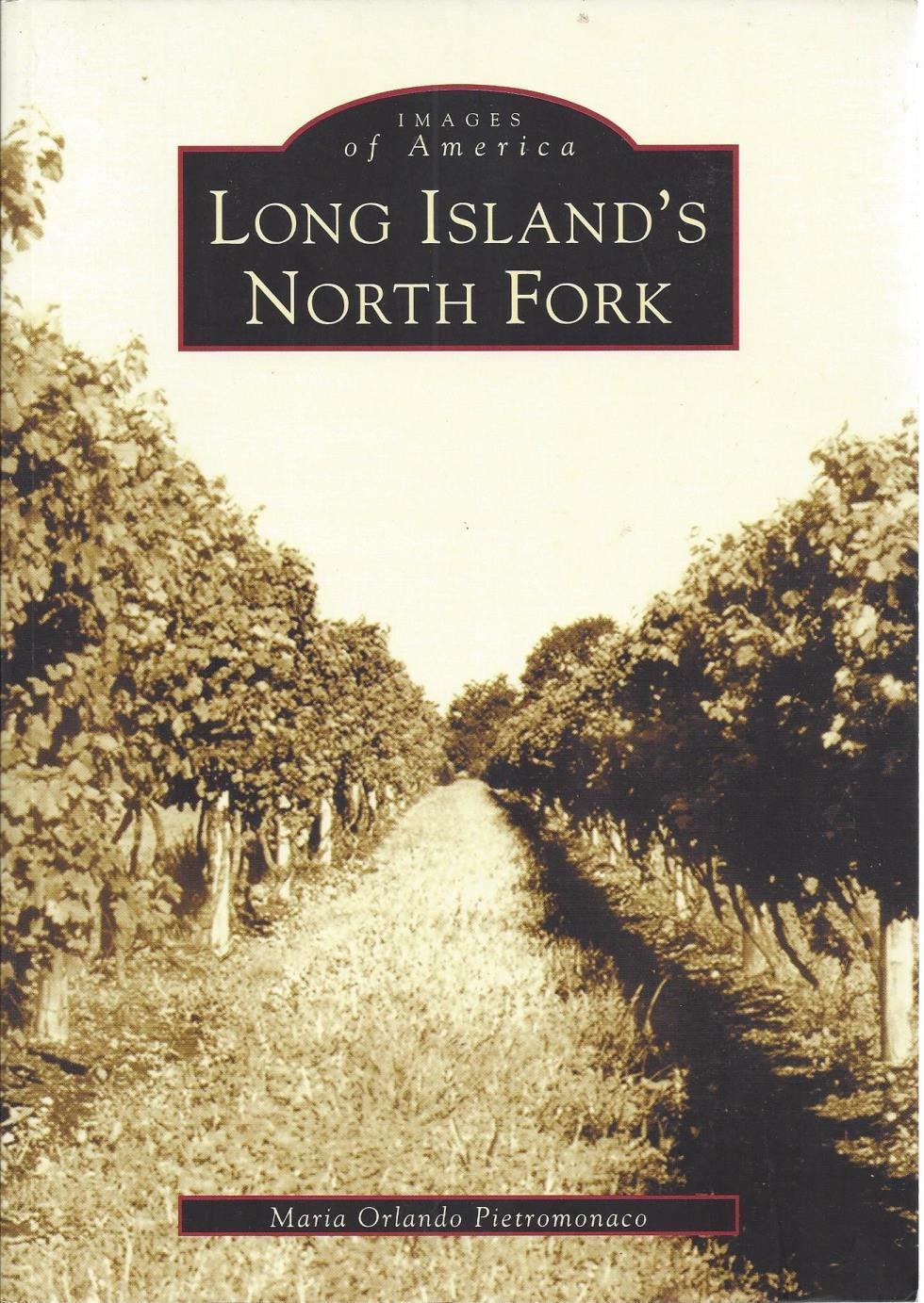 Long Island's North Fork (NY)  (Images of America), Pietromonaco, Maria Orlando