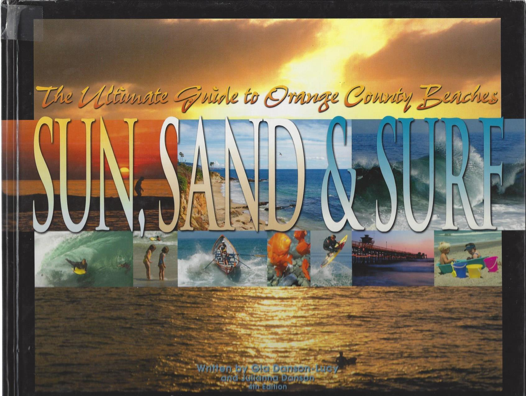 Sun, Sand & Surf: The Ultimate Guide To Orange County Beaches, Gia Lucy; Gia Lucy [Illustrator]; Richard Collins [Editor]; Mark Brautigam [Illustrator]; Peter Phan [Illustrator]; Matt Higby [Illustrator]; Suzy Fernandez [Illustrator]; Michael Slezak [Illustrator]; Dmitry Lyahkhov [Illustrator];