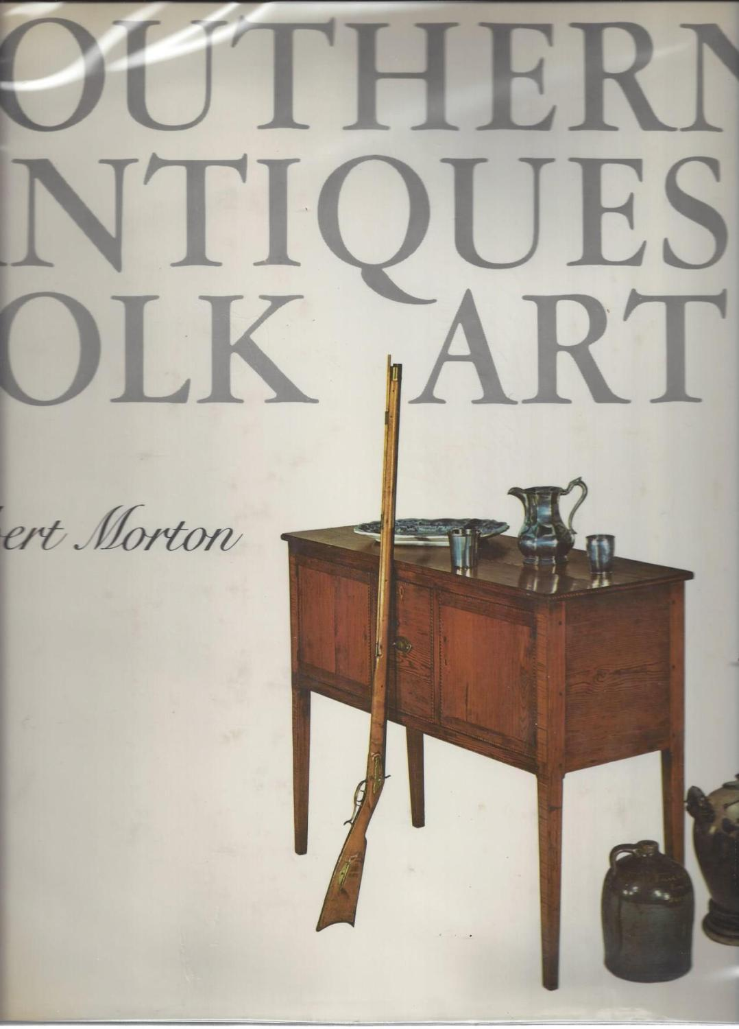 Southern Antiques & Folk Art, Robert Morton; Ladislav Svatos [Designer]