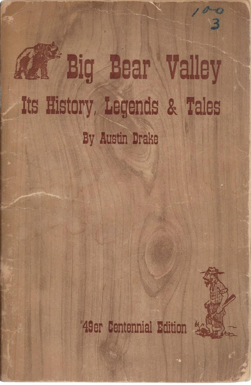 Big Bear Valley: Its History, Legends & Tales, Drake, Austin