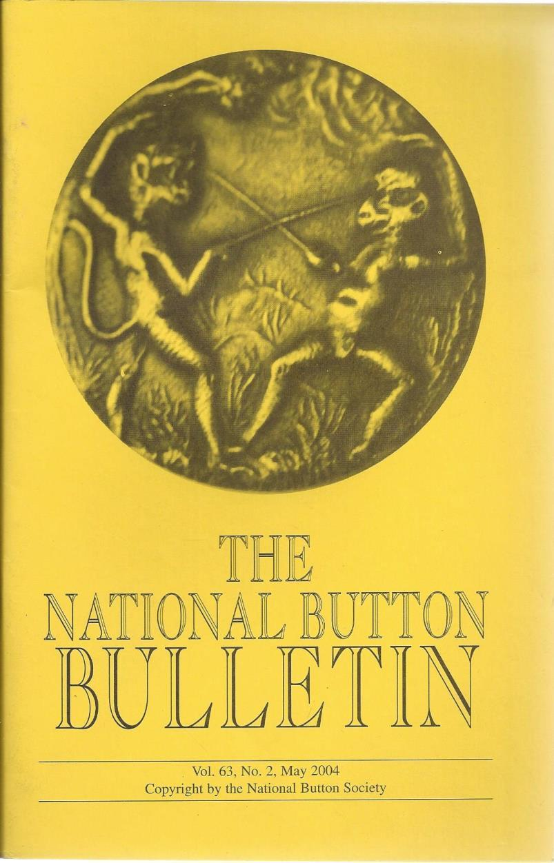 The National Button Bulletin Magazine: vol.63, no.2 (May, 2004), National Button Society