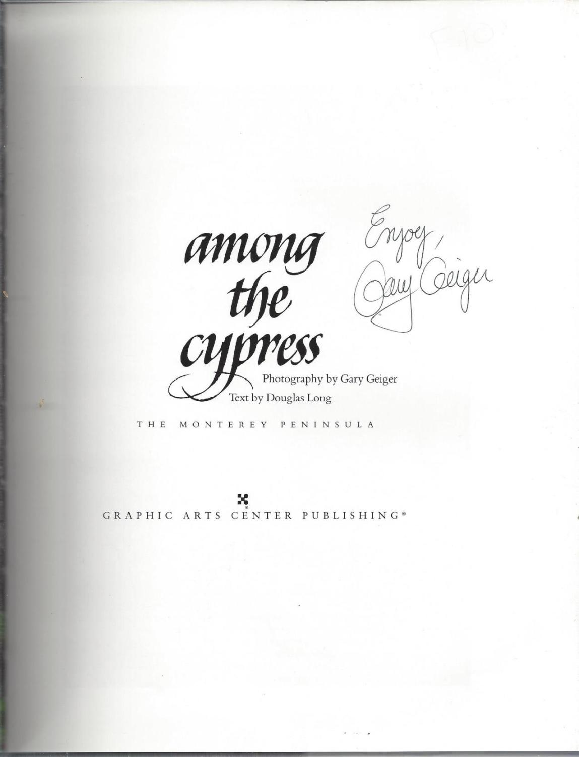Among the Cypress: The Monterey Peninsula, Long, Douglas; Geiger, Gary [Photographer]